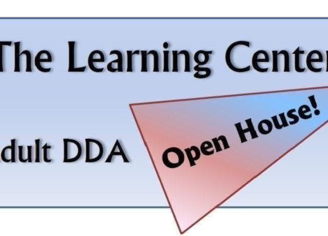 Open House! Learning Center Adult DDA